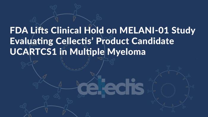 FDA Lifts Clinical Hold on MELANI-01 Study Evaluating UCARTCS1