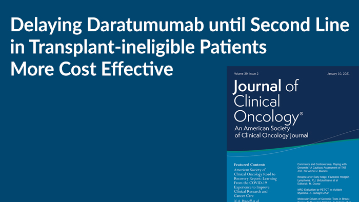 Delaying Daratumumab until Second Line in Transplant-ineligible Patients More Cost Effective