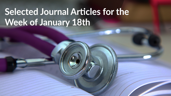 Selected Journal Articles for the Week of January 18th
