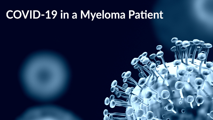 COVID-19 in a Multiple Myeloma Patient