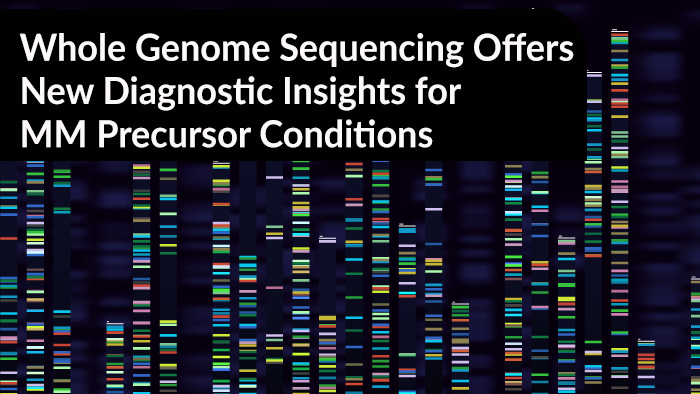 Whole Genome Sequencing Offers New Diagnostic Insights for Multiple Myeloma Precursor Conditions